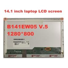 Free Shipping 14.1 inch laptop lcd Display matrix screen LTN141AT16 B141EW05 V.5