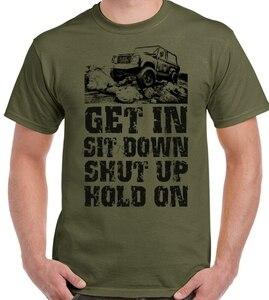 Get in Sit Down Herren Lustige uber -roading T-Shirt Landrover Schutz 4x4 110 90