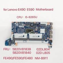 Para Lenovo Thinkpad E490 E590 Laptop Motherboard Com I5-8265U DDR4 NM-B911 FRU 02DL774 5B20V81838 5B20V81840 100% Testado Inteiramente