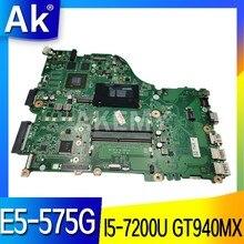 AKemy I5-7200U GT940MX Motherboard para Acer Aspire E5-575G F5-573G DAZAAMB16E0