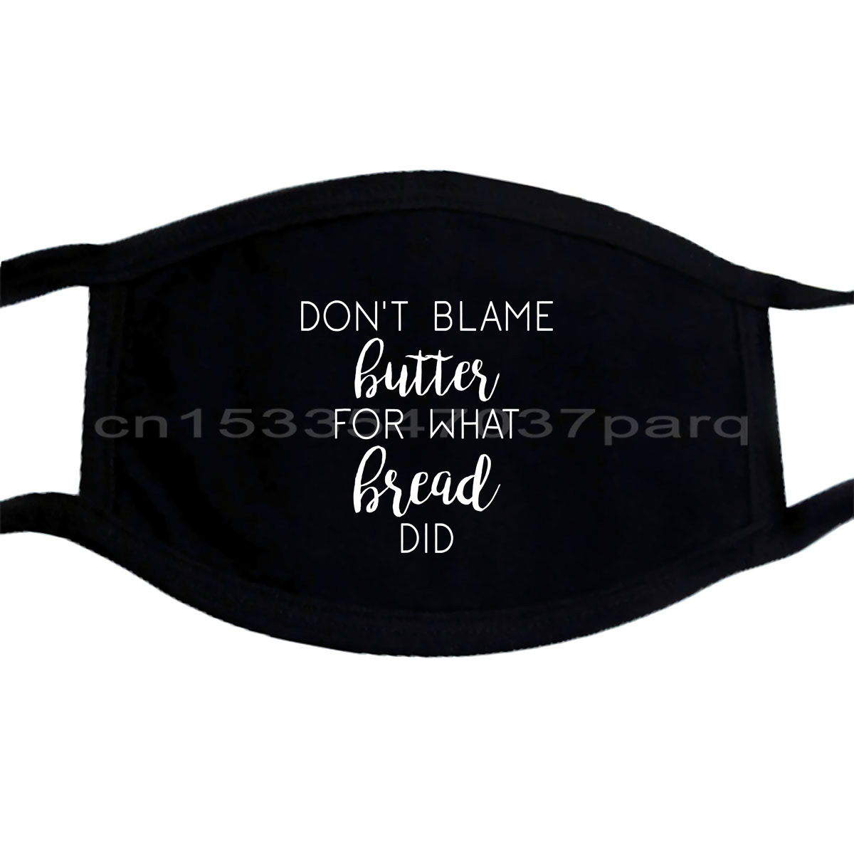 Don't Blame Butter For What Bread Did Funny Keto Diet Ketosis Black Masks Cool Casual pride Mask men Unisex Fashion;