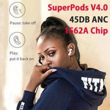 SuperPods V 4,0 TWS 45DB Hybrid ANC Drahtlose Kopfhörer 1562A Chip Bluetooth Ohrhörer 12D Super Bass Licht Sensor PK I500 i99999 TWS