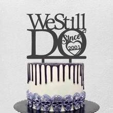 Personalizado aniversário de casamento bolo topper personalizado anos que nós ainda fazemos desde 2001 para 20th festa de aniversário de casamento decoração
