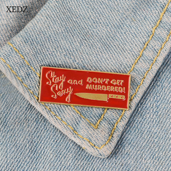 XEDZ New STAY SEXY DONT GET MURDERED red blood knife brooch Red label reminder clothing backpack pendant Letter personality broo image