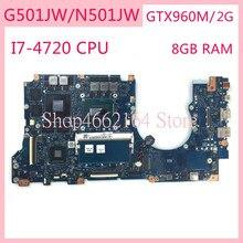 N501JW I7 4720CPU GTX960M/2Gเมนบอร์ดสำหรับASUS N501JW UX501JW UX501J N501J G501J G501JWแล็ปท็อปเมนบอร์ดหลักทดสอบOK
