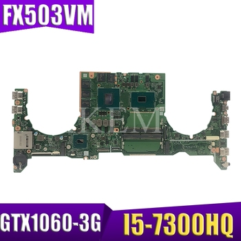 DA0BKLMBAB0 Laptop motherboard for ASUS TUF Gaming FX503VM Test original mainboard I5-7300HQ GTX1060-3G