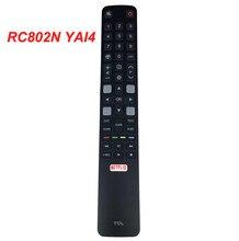 Original RC802N YAI1 / RC802N YAI4 Para TCL Smart TV Controle Remoto 49C2US 65C2US 75C2US 43P20US 50P20US 55P20US 60P20US 65P20US