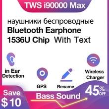 Original i90000 max tws sem fio bluetooth fones de ouvido com texto renomear fones gps 8d super baixo 1536u pk i5000 i50000 i9000 tws