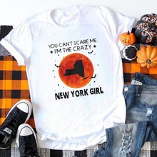 halloween you cant scare me Im the crazy shirts new york girl tops plus size 2019 graphic tshirts print casual tee aesthetic