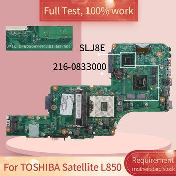 Placa base para TOSHIBA Satellite L850 6050A2491301-MB-A02 216-0833000 SLJ8E notebook, placa base, prueba completa, 100% de trabajo