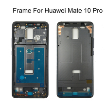 Middle Frame for Huawei Mate 10 Pro Plate Housing Bezel Faceplate LCD Support Front Repair Spare Parts