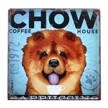 Chow Coffee House DOG Metal Tin signs Art Poster Home Decor Bar Wall Art Painting