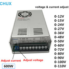 CHUX 600W Switching Power Supply Adjustable Voltage and current 0-12v 15v 27v 24v 36v 48v 50v 60v 72v 80v 90v 100v 110v SMPS chux 12v 15v 24v switching power supply 36v 48v 60v 72v 80v 90v 100v 110v 350w single output ac dc 220v led power supplies