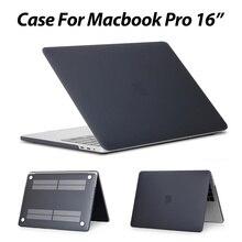 Para MacBook Pro 16 pulgadas portátil, funda para Apple Macbook Pro 16 2019 A2141 cubierta resistente a los arañazos Carcasa protectora esmerilada