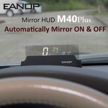 EANOP M40PLUS Mirror HUD head up display OBD2 Winshield Speedometer RPM Speed Projector Oil consumption Car accossorriess