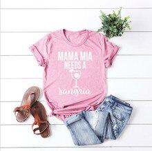 Mamãe mia precisa de uma camisa sangria engraçada, mãe, slogan, camiseta de rosa feminina, camiseta gráfica para beber, dia da mãe, tumblr tee-K997