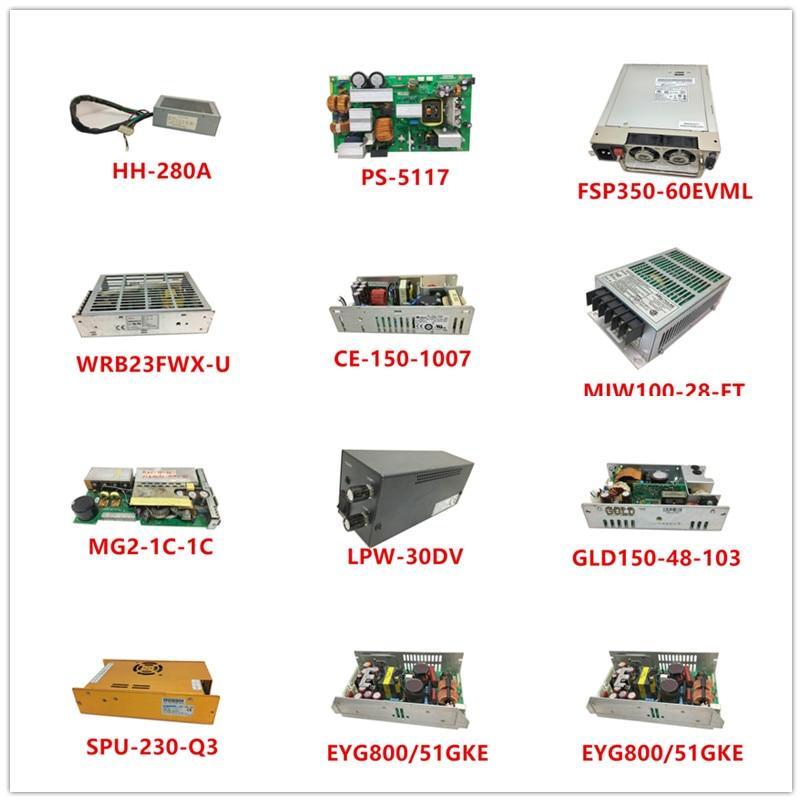 HH-280A PS-5117 FSP350-60EVML WRB23FWX-U CE-150-1007 MIW100-28-FT MG2-1C-1C LPW-30DV GLD150-48-103 SPU-230-Q3 EYG800/51GKE Used