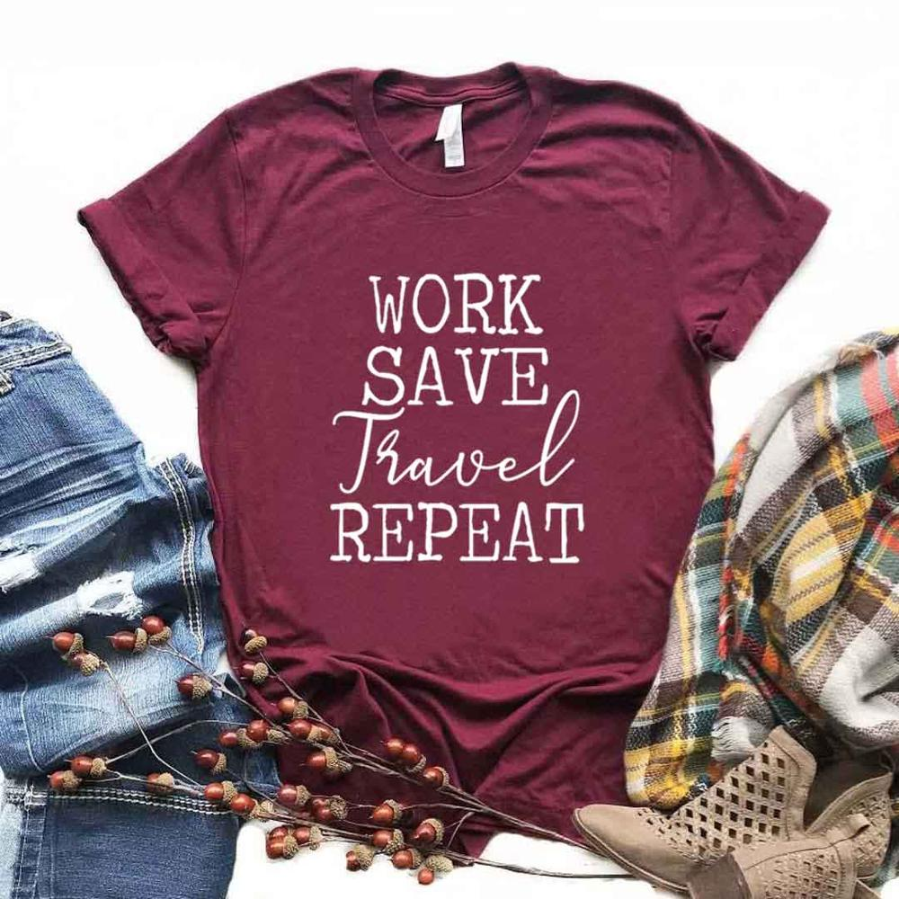 Work Save Travel Repeat Adventure Print Women Tshirts Cotton Casual Funny T Shirt For Lady  Yong Girl Top Tee 6 Color NA-1039