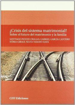 ¿Crisis del sistema matrimonial Sobre el futuro del matrimonio y la familia: 5 (General)