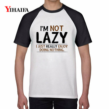 Summer 3D Print T Shirts I Am Not Lazy Letters Graphic Tees Mens Womens White Cotton T-Shirt Unisex Casual Tops