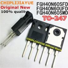 5 uds. De chips IC nuevos y originales, FGH40N60SFD TO247 FGH40N60 40N60 FGH40N60SMD FGH40N60UFD TO 247