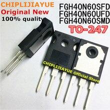 5PCS FGH40N60SFD TO247 FGH40N60 40N60 FGH40N60SMD FGH40N60UFD כדי 247 חדש מקורי IC ערכת שבבים