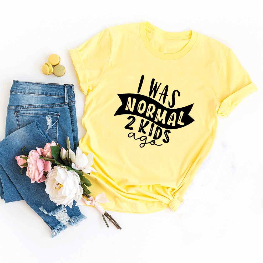I Was Normal Two Kids Ago T-shirt Funny Mom Life Women Tops Tee Mother's Day Female T Shirt Letter Print Tshirt Clothes