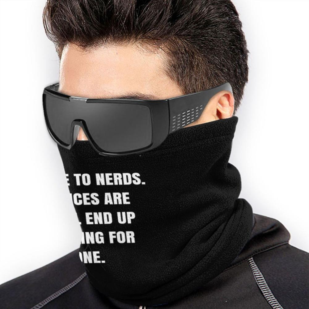 Be Nice To Nerds. Chances Are You'll End Up Working For One.-Bill Gates Quote-Qwob Poster Graphix 3d Bandana Face Neck Warmer