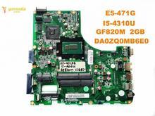 Оригинальный Для ACER E5-471G Материнская плата ноутбука E5-471G I5-4301U GF820M 2 Гб DA0ZQ0MB6E0 испытанное хорошее Бесплатная доставка
