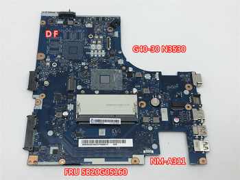 FRU 5B20G05160 mainboard For Lenovo  G40-30 with SR1W2 N3530  laptop Motherboard ACLU9 /ACLU0 NM-A311 100% tested Working