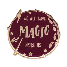 Todos nós temos mágica novidade harried magia esmalte pinos lapela pino distintivo broche