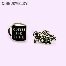 Koffie Eerste Emaille Pins Grappige Koffie Cup Broches Rugzakken Kleding Pin Leuke Brief Badge Sieraden Cadeau Voor Vrienden Groothandel