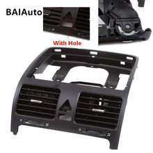 1K0819728H 1K0819728 E Dash BOARD Central Outlet ระบบ Air Outlet Vent สำหรับ VW Jetta MK5 Golf MK5 กระต่าย 1K0819743B(China)