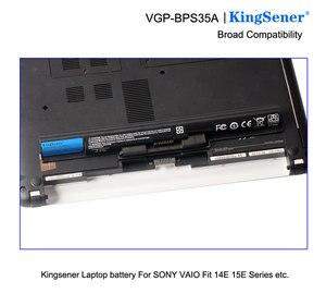 Image 5 - Аккумулятор KingSener для SONY Vaio, японский аккумулятор для сотовой связи, подходит для моделей 14E, 15E, SVF1521A2E, SVF15217SC, SVF14215SC, SVF15218SC, BPS35, BPS35A