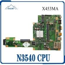 САМКСИННО Новое !! Плата для Asus X453MA X453M X403M F453M Материнская плата ноутбука N3540 Тестовая материнская плата ЦП хороший 4 ядра ЦП