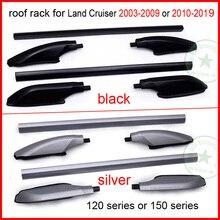hot roof rack roof rail bar for Toyota Land Cruiser prado 120 150 series FJ120 FJ150 KDJ120 KDJ150 LC KZJ GRJ RZJ UZJ TRJ LJ etc