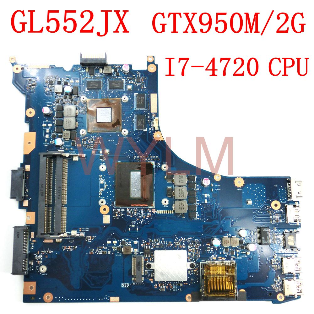 GL552JX Motherboard I7-4720 CPU REV2.0 GTX950M/2G For ASUS FX-plus ZX50J ZX50JX GL552J GL552JX Laptop Mainboard 100% Tested OK