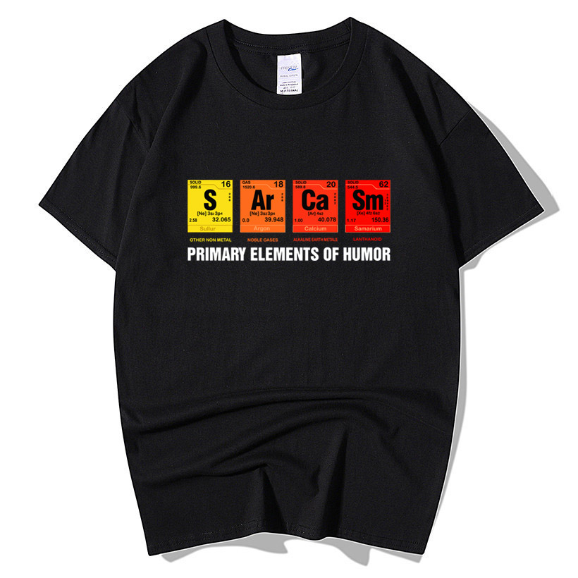 Periodic Table Of Humor Sarcasm T-Shirt Funny Birthday Gift For Men Short Sleeve Cotton Primary Elements Chemistry T Shirts