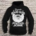Las leyendas barba están nació en junio de sudaderas con capucha sudaderas