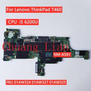 For Lenovo ThinkPad T460 notebook motherboard BT462 NM-A581 with CPU i5 6200U FRU 01AW324 01AW327 01AW325 100% Fully Tested