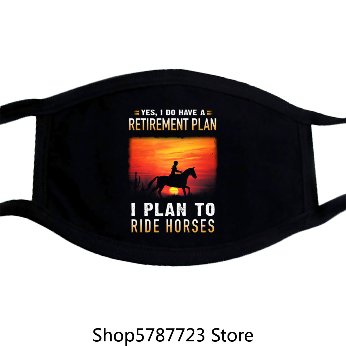Yes I Do Have A Retirement Plan I Plan To Ride Horses Mask image