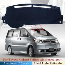 Cubierta protectora para salpicadero de Toyota Alphard Vellfire AH10, 10, 2002 ~ 2007, accesorios para coche, tablero de salpicadero, Alfombra de sombrilla, 2006