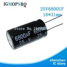 10PCS/LOT 25V6800UF 16*31 Aluminum electrolytic capacitor 16*31 Electrolytic Capacitor 25V 6800UF