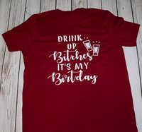 Drink up b * tches its my birthday camiseta mujer moda divertida eslogan algodón casual tumblr camiseta de estilo grunge gráfico lindo tops-K990