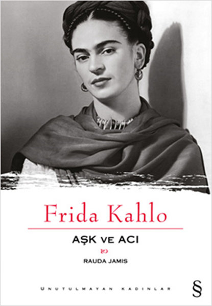 Frida Kahlo Love and Bitter Rauda Jamis Everest Broadcasts Evergreen Women Sequence (TURKISH)