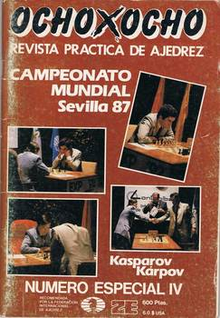 Eight x Eight. Magazine Practice of Chess. Special Issue IV. World championship Seville 87