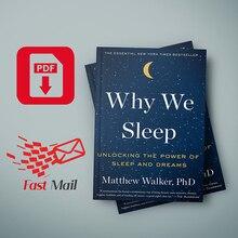 Why We Sleep Unlocking the Power of Sleep and Dreams by Matthew Walker