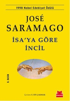 İsa'ya Göre İncil The Gospel According to Jesus Christ Jose Saramago World Classics Novel (Kırmızı Kedi Yayınevi) the gospel according to st mark