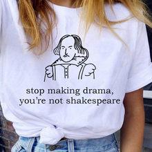 Você Não parar de Fazer Drama Shakespeare Divertimento do Verão Carta Harajuku Impressão Moda Casual Curto-de mangas compridas T-shirt Das Mulheres