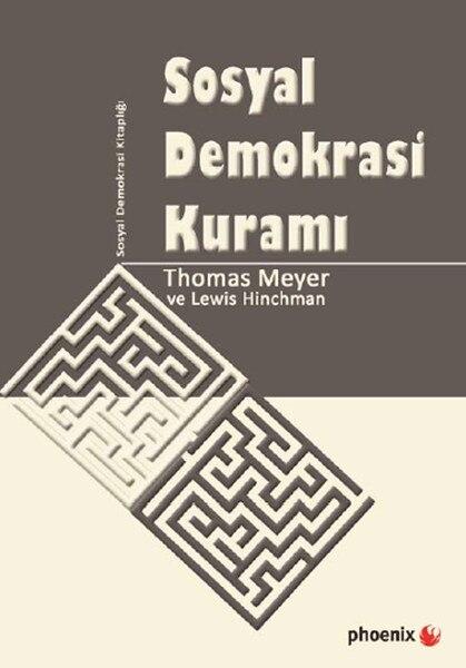 Social Demokrasi Theory Thomas Meyer, Lewis Hinchman Phoenix Political Science Array (TURKISH)